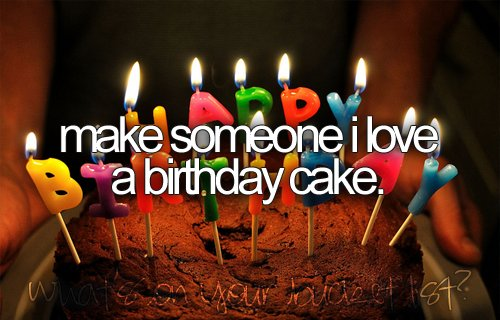 before i die, birthday, bucket list, cake, party, someone i love, sweet sixteen