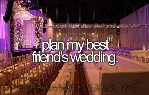 before i die, bucket list, friends, love, want, wedding