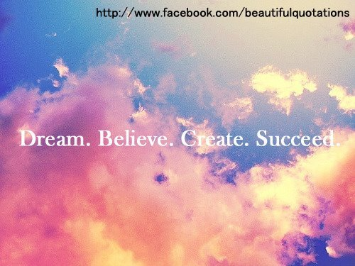 believe, create, dream, dreams, photography
