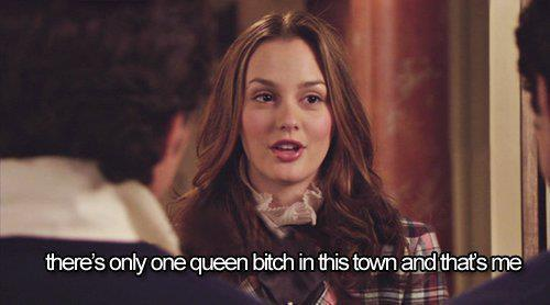 bitch, blair, girl, gossip girl, hot, queen, town