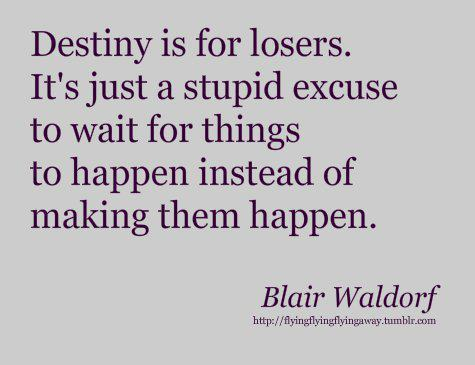 blair, destiny, girls, gossip girl, quote, waldorf
