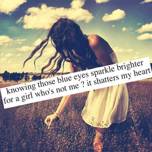 blue eyes, brighter, broken, girl, heart, heartbreak, hurt, life, love, quotes, sad, sparkle, typography, words