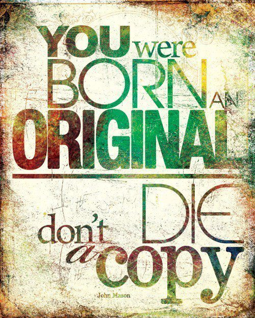 born, copy, die, original, quote