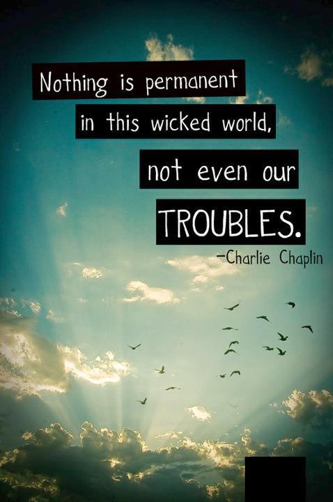 charlie chaplin, nothing, photography, quote, quotes, sky, text, texts, troubles, wisdom, world