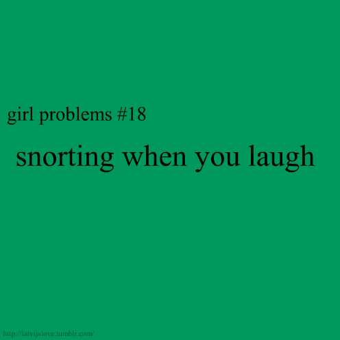 cute, eighteen, funny, girl, girl problems, green, laugh, love, problems, text