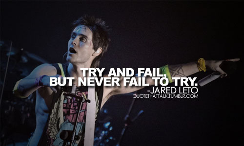 fail, jared leto, never, quote, text