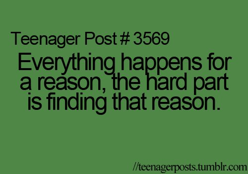 funny, happy, life, love, reason, teen, teenager post, text, true