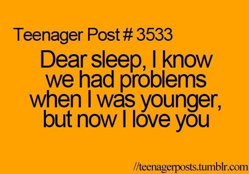 funny, i love you, little, lol, post, quotes, sleep, teenage, teenager, teenager post, true
